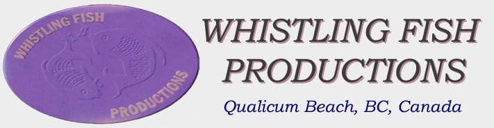Whistling Fish Productions, Qualicum Beach, BC, Canada